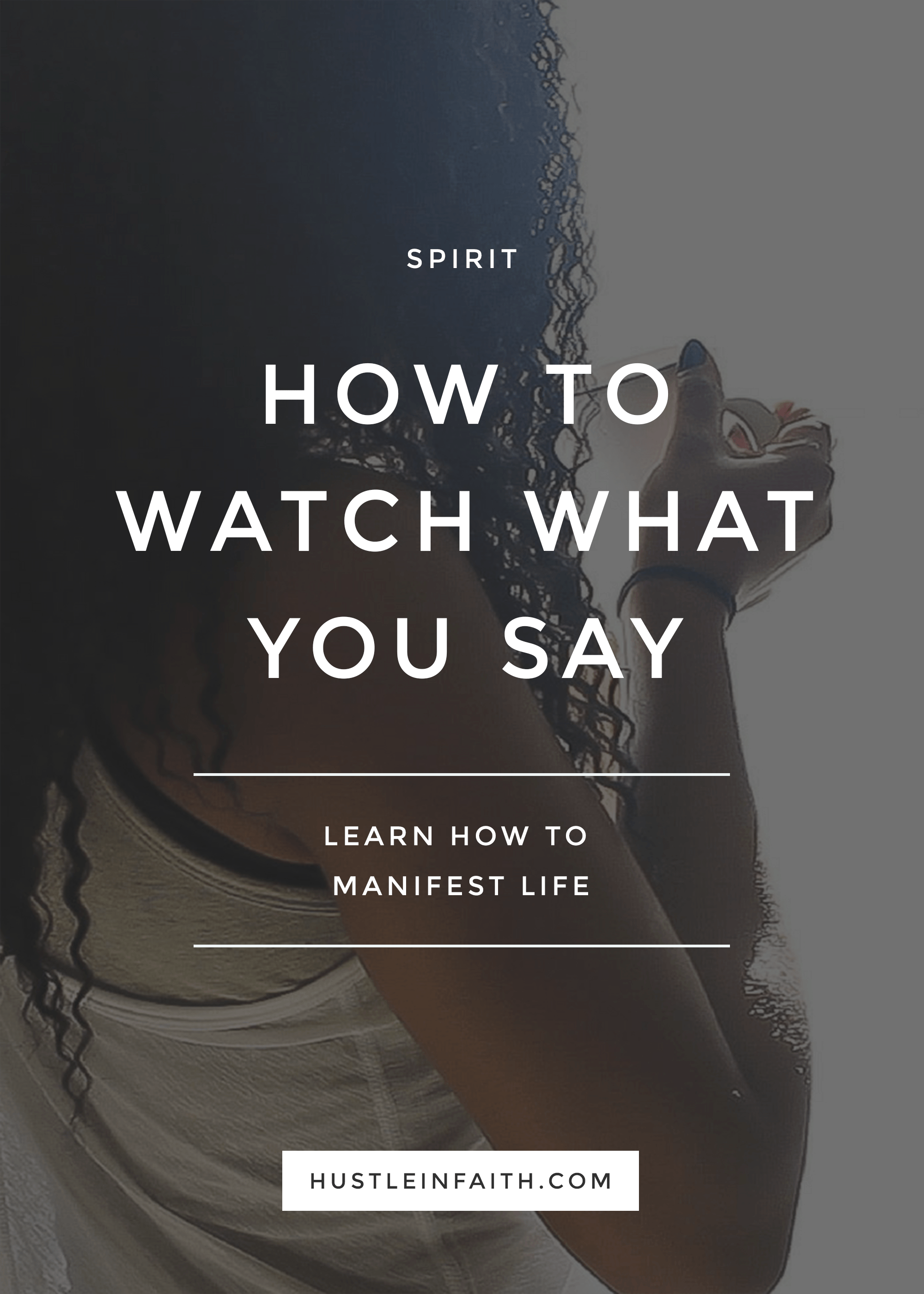 HOW TO WATCH WHAT YOU SAY HUSTLE IN FAITH