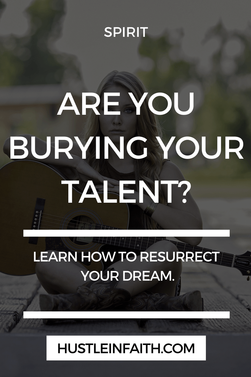 ARE YOU BURYING YOUR TALENT BLOG
