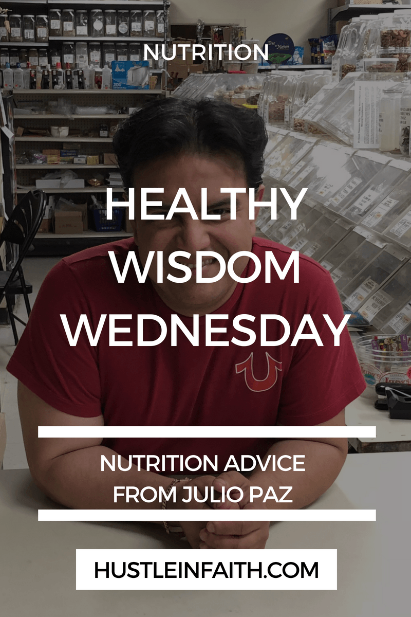 HEALTHY WISDOM WEDNESDAYS WITH JULIO PAZ