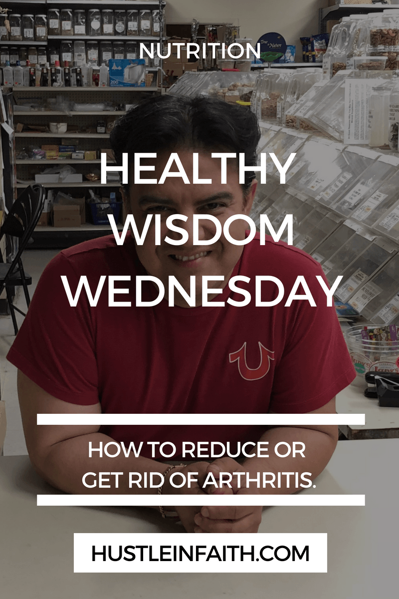 Healthy-Wisdom-Wednesday-How-to-Reduce-of-Get-Rid-of-Arthritis