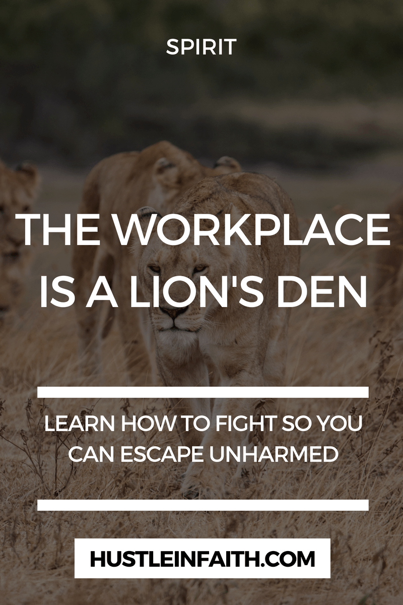 THE WORKPLACE IS A LION'S DEN