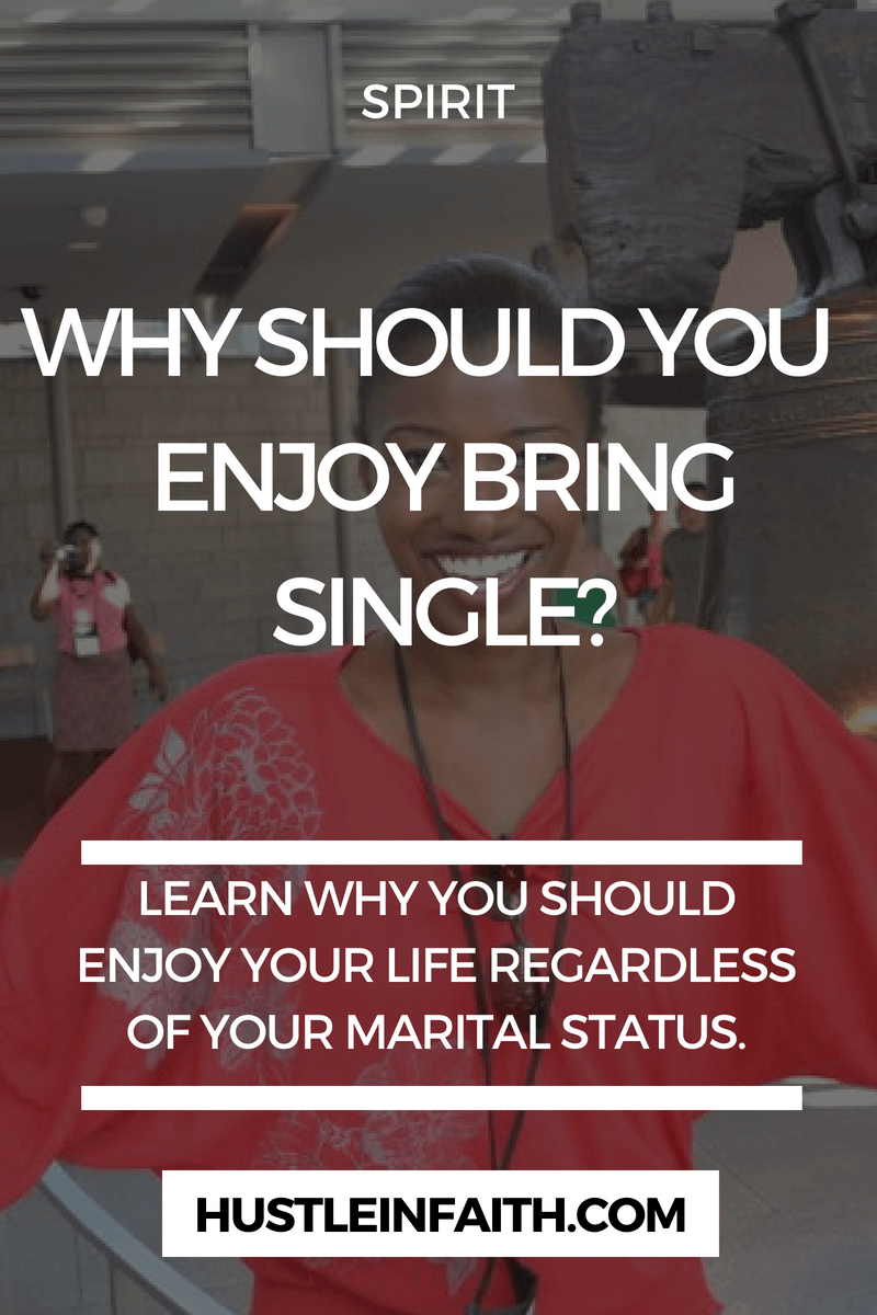 WHY SHOULD YOU ENJOY BEING SINGLE (1)