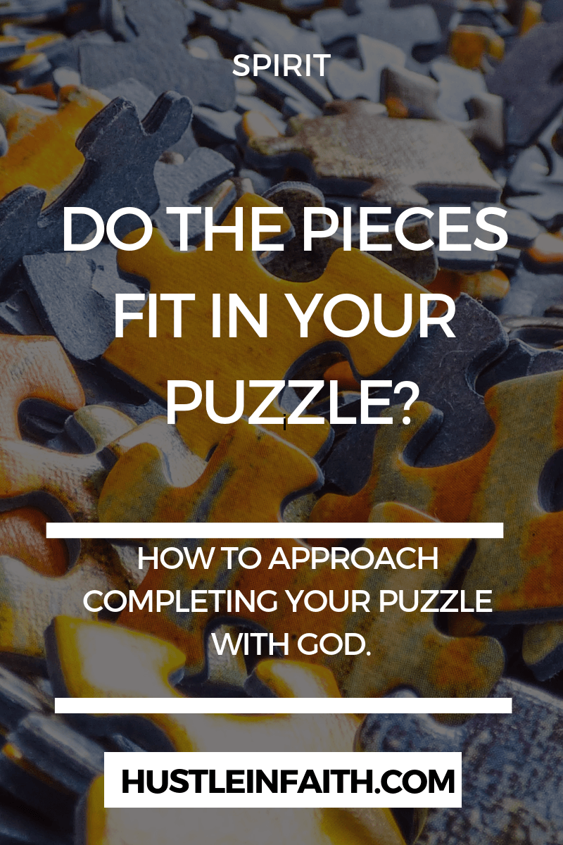 DO THE PIECES FIT IN YOUR PUZZLE