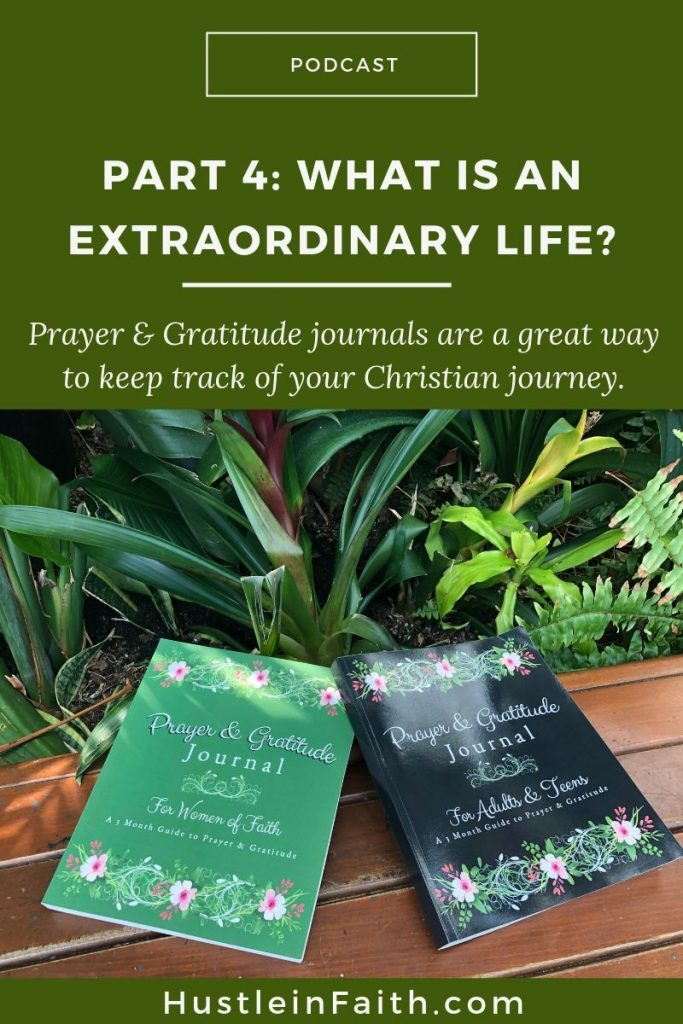Part 4: What is an extraordinary life?