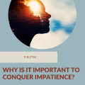 Episode-133_-Why-is-it-important-to-conquer-impatience_
